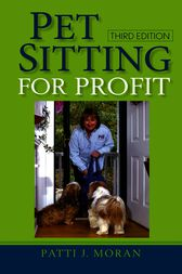 Pet Sitting for Profit by Patti J. Moran