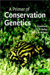 A Primer of Conservation Genetics by Richard Frankham