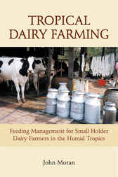 Tropical Dairy Farming by John Moran