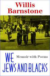 We Jews and Blacks by Willis Barnstone