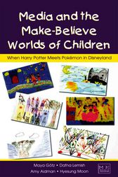 Media and the Make-Believe Worlds of Children by Maya Gotz