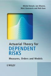 Actuarial Theory for Dependent Risks