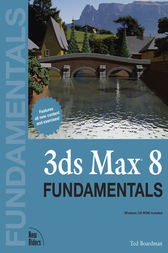 3ds Max 8 Fundamentals by Ted Boardman