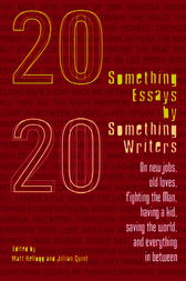 Twentysomething Essays by Twentysomething Writers by Matt Kellogg