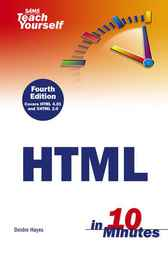 Sams Teach Yourself HTML in 10 Minutes by Hayes Deidre