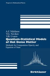 Quantum-Statistical Models of Hot Dense Matter by Arnold F. Nikiforov