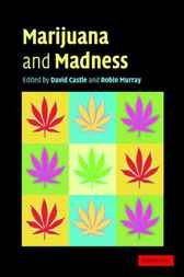 Marijuana and Madness by David Castle