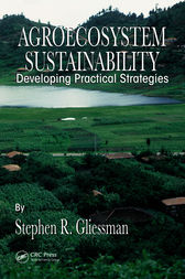 Agroecosystem Sustainability by Stephen R. Gliessman
