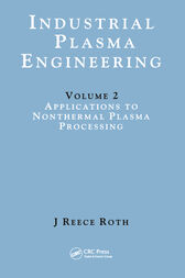 Industrial Plasma Engineering by J Reece Roth