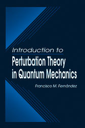Introduction to Perturbation Theory in Quantum Mechanics by Francisco M. Fernandez