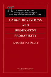Large Deviations and Idempotent Probability by Anatolii Puhalskii