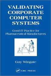 Validating Corporate Computer Systems by Guy Wingate