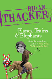 Planes, Trains and Elephants by Brian Thacker