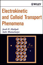 Electrokinetic and Colloid Transport Phenomena by Jacob H. Masliyah