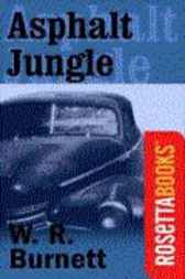 Asphalt Jungle by W. R. Burnett