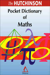 The Hutchinson Pocket Dictionary of Maths by Helicon Publishing