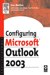Configuring Microsoft Outlook 2003 by Sue Mosher
