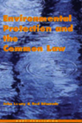 Environmental Protection and the Common Law by John Lowry