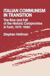 Italian Communism in Transition by Stephen Hellman