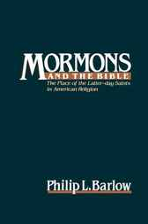 Mormons and the Bible by Philip L. Barlow