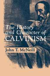 The History and Character of Calvinism
