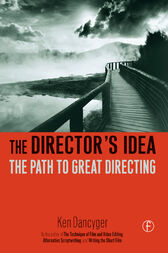 The Director's Idea by Ken Dancyger