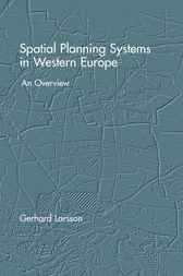 Spatial Planning Systems in Western Europe by G. Larsson