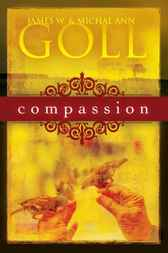 Compassion by James W. Goll