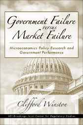 Government Failure vs. Market Failure by Clifford Winston