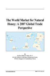 The World Market for Natural Honey by Philip M. Parker
