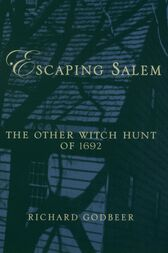 Escaping Salem by Richard Godbeer