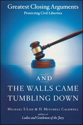 And the Walls Came Tumbling Down by Michael S Lief