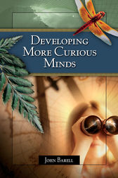 Developing More Curious Minds by John Barell