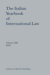The Italian Yearbook of International Law , Volume 13 (2003)