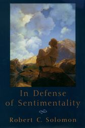 In Defense of Sentimentality by Robert C. Solomon
