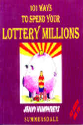 101 Ways to Spend Your Lottery Millions