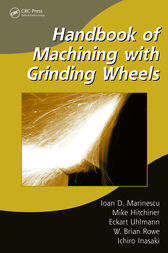 Handbook of Machining with Grinding Wheels by Ioan D. Marinescu