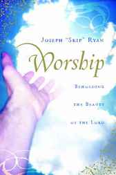 Worship by Joseph Skip Ryan