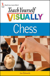 Teach Yourself VISUALLY Chess by Jon Edwards