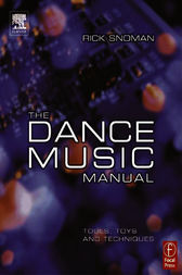 The Dance Music Manual by Rick Snoman