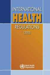 International Health Regulations (2005) by World Health Organization