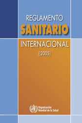 Reglamento sanitario internacional (2005) by World Health Organization