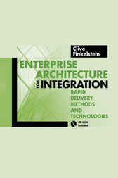 Enterprise Architecture for Integration by Clive Finkelstein