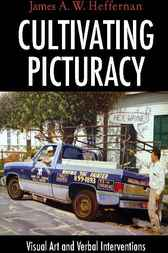 Cultivating Picturacy by James A. W. Heffernan