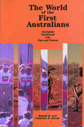 The World of the First Australians by Ronald Berndt