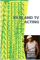 Film And Tv Acting by Institute For Career Research Contributing Editors