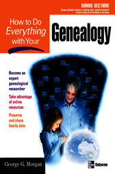 How to Do Everything with Your Genealogy by George G. Morgan