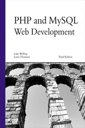 PHP and MySQL Web Development by Luke Welling