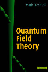 Quantum Field Theory by Mark Srednicki