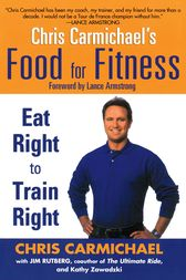 Chris Carmichael's Food for Fitness by Chris Carmichael